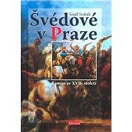 Švédové v Praze: Román ze XVII. století - Kniha