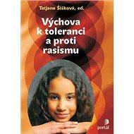 Výchova k toleranci a proti rasismu: Multikulturní výchova v praxi - Kniha