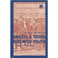 Analýza a tvorba veřejných politik: Přístupy, metody a praxe - Kniha