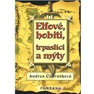 Elfové, hobiti, trpaslíci a mýty - Kniha