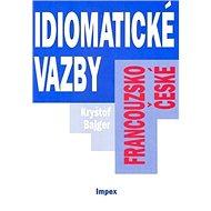 Francouzsko-české idiomatické vazby - Kniha