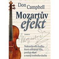 Mozartův efekt: Nalezněte sílu hudby, která uzdravuje tělo, posiluje mysl - Kniha