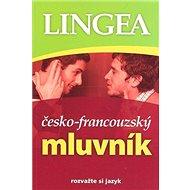 Česko-francouzský mluvník: rozvažte si jazyk - Kniha