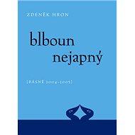 Blboun nejapný: (Básně 2004-2005) - Kniha