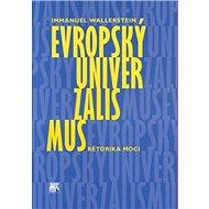 Evropský univerzalismus: Rétorika moci - Kniha