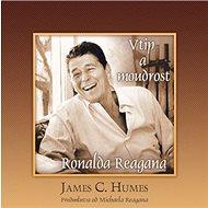 Vtip a moudrost Ronalda Reagana: Předmluva od Michaela Reagana - Kniha