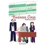 Business Class: Těžký život managementu - Kniha