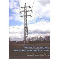 Počátky elektrizace OKD - Kniha