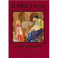 Baba Jaga a jiné pohádky - Kniha
