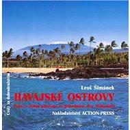 Havajské ostrovy: Letní a zimní putování za přírodními divy Tichomoří - Kniha