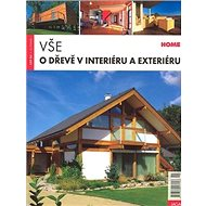 Vše o dřevě v interiéru a exteriéru - Kniha