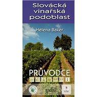 Slovácká vinařská podoblast: Průvodce - Kniha