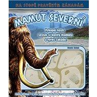 Mamut Severní: Vykopej kosti, sestav si kostru mamuta a vyřeš záhadu! - Kniha