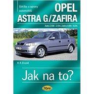 Opel Astra G/Zafira 3/98 -6/05: Údržba a opravy automobilů č.62 - Kniha