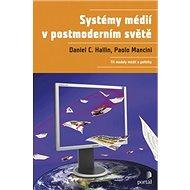 Systémy médií v postmoderním světě: Tři modely médii a politiky - Kniha
