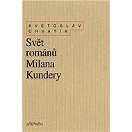 Svět románů Milana Kundery - Kniha