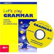 Let´s play Grammar: Anglická gramatika pro základní školy - Kniha
