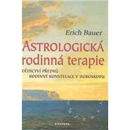 Astrologická rodinná terapie: Dědictví předků - Rodinné konstelace v horoskopu - Kniha