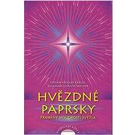 Hvězdné Paprsky: Prameny moudrosti světla, kniha+46 karet - Kniha