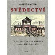 Svědectví: Terezín, Osvětim, Schwarzheide - Kniha