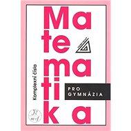 Matematika pro gymnázia Komplexní čísla - Kniha