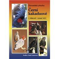 Černí kakaduové: V přírodě i lidské péči - Kniha
