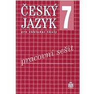 Český jazyk 7 pro základní školy Pracovní sešit - Kniha