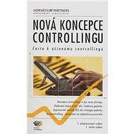 Nová koncepce controllingu: Cesta k účinnému controllingu - Kniha