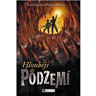 Hlouběji do podzemí - Kniha