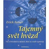 Tajemný svět hvězd: Vše o hvězdách a mýtech, které se o nich vyprávějí - Kniha