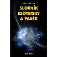 Výkladový slovník esoteriky a pavěd - Kniha