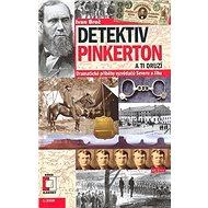Detektiv Pinkerton a Ti druzí: Dramatické příběhy vyzvědačů Severu a Jihu - Kniha