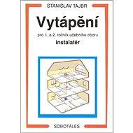 Vytápění pro 1. a 2. ročník učební obor instalatér - Kniha