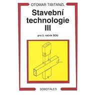Stavební technologie III. pro SOU - Kniha