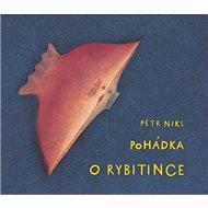 Pohádka o Rybitince+CD - Kniha