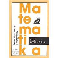 Matematika pro gymnázia Základní poznatky - Kniha