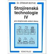 Strojírenská technologie IV pro strojírenské učební obory - Kniha