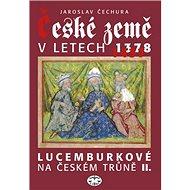 České země v letech 1378-1437: Lucemburkové na českém trůně II. - Kniha