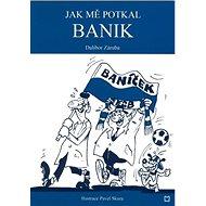Jak mě potkal Banik - Kniha