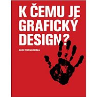K čemu je grafický design? - Kniha