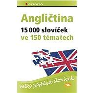 Angličtina 15 000 slovíček ve 150 tématech: velký přehled slovíček - Kniha