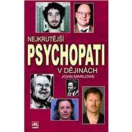 Nejkrutější psychopati v dějinách - Kniha