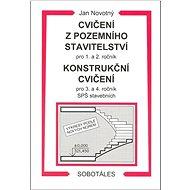 Cvičení z pozemního stavitelství pro 1. a 2. ročník Konstrukční cvičení - Kniha