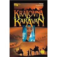 """Královna karavan: Román od autorky úspěšného titulu """"Královna ze Sáby"""" - Kniha"""