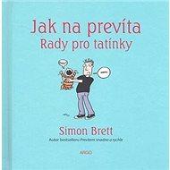 Jak na prevíta Rady pro tatínky - Kniha