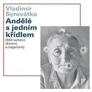 Andělé s jedním křídlem: 888 sentencí, aforismů a magorismů - Kniha