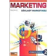 Marketing Základy marketingu 2: Učebnice studenta