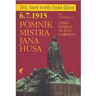 Pomník Mistra Jana Husa: 6.7.1915 Český symbol ze žuly a bronzu