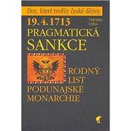 Pragmatická sankce: 19.4.1713  Rodný list podunajské monarchie - Kniha