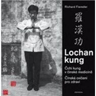 Lochan Kung: Cvičení v čínské medicíně